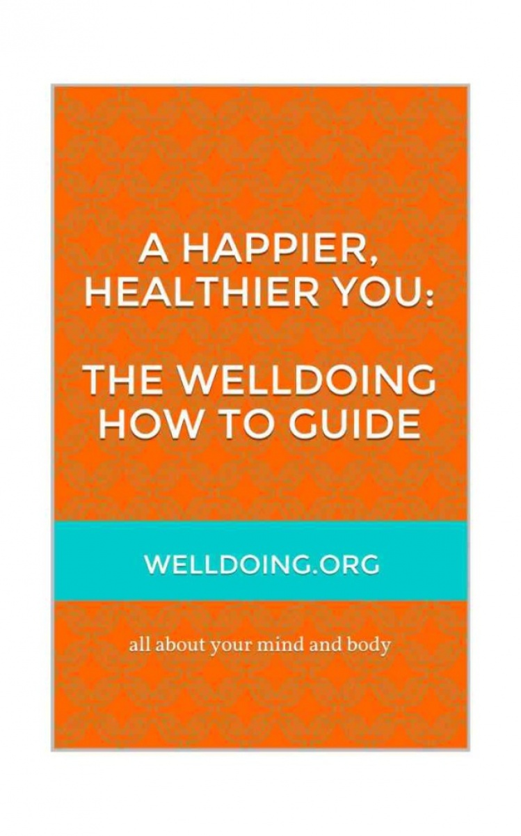 A Happier, Healthier You: The Welldoing How To Guide