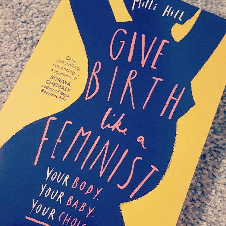 Give Birth Like a Feminist by Milli Hill Review